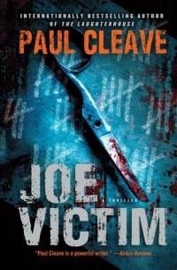 Paul Cleave - Joe Victim