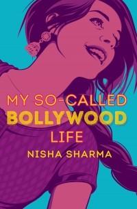Ниша Шарма - My So-Called Bollywood Life