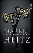 Markus Heitz - Der Triumph der Zwerge