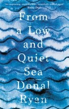 Donal Ryan - From a Low and Quiet Sea