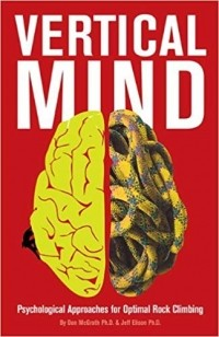 - Vertical Mind: Psychological Approaches for Optimal Rock Climbing