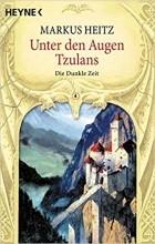Markus Heitz - Unter den Augen Tzulans