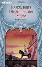 Markus Heitz - Die Stimme der Magie