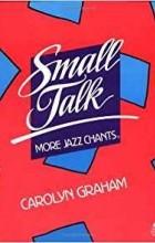 Carolyn Graham - Small Talk. More Jazz Chants