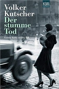 Фолькер Кучер - Der stumme Tod: Gereon Raths zweiter Fall