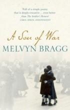 Melvyn Bragg - A Son of War