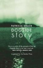 Patricia Grace - Dogside Story