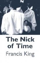 Фрэнсис Кинг - The Nick Of Time
