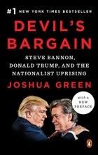 Joshua Green - Devil's Bargain: Steve Bannon, Donald Trump, and the Nationalist Uprising