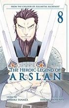 Yoshiki Tanaka, Hiromu Arakawa - The Heroic Legend of Arslan 8