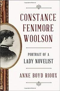 Энн Бойд Риу - Constance Fenimore Woolson: Portrait of a Lady Novelist
