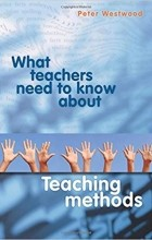 Peter Westwood - What Teachers Need to Know About Teaching Methods