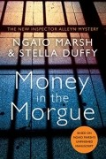 - Money in the Morgue: The New Inspector Alleyn Mystery