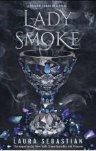 Laura Sebastian - Lady Smoke