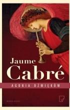 Jaume Cabré - Agonia dźwięków