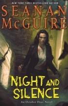 Seanan McGuire - Night and Silence
