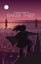 Claudie Arseneault - Baker Thief