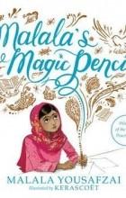 Malala Yousafzai - Malala's Magic Pencil
