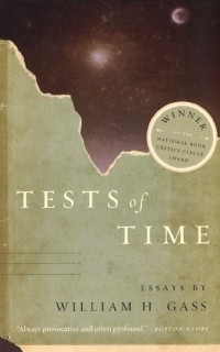 William H. Gass - Tests of Time
