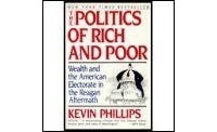 an analysis of the politics of rich and poor a book by kevin phillips For more than thirty years, kevin phillips' insight into american politics and economics has helped to make history as well as record it his bestselling books, including the emerging republican majority (1969) and the politics of rich and poor .