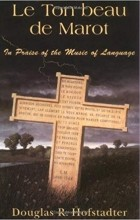 Douglas Hofstadter - Le Ton Beau De Marot: In Praise Of The Music Of Language