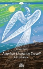 Richard Bach - Jonathan Livingston Seagull: Selected Stories