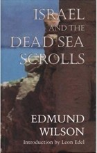 Edmund Wilson - Israel and the The Dead Sea Scrolls