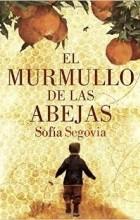 Sofía Segovia - El murmullo de las abejas