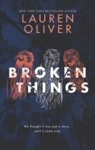 Lauren Oliver - Broken Things