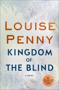 Louise Penny - Kingdom of the Blind