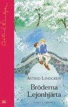 Astrid Lindgren - Bröderna Lejonhjärta