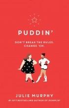 Julie Murphy - Puddin'
