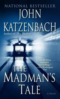 John Katzenbach - The Madman's Tale