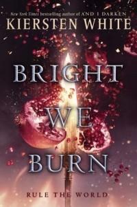 Kiersten White - Bright We Burn