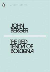 John Berger - The Red Tenda of Bologna