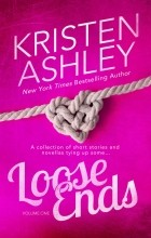Kristen Ashley - Loose Ends