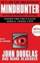 John Edward Douglas,  Mark Olshaker - Mindhunter: Inside the FBI's Elite Serial Crime Unit