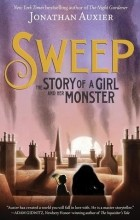 Джонатан Оксье - Sweep: The Story of a Girl and Her Monster