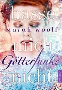 Marah Woolf - Hasse mich nicht!