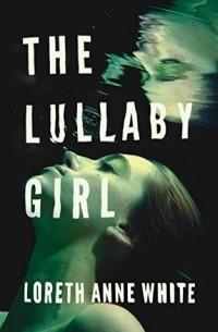 Лорет Энн Уайт - The Lullaby Girl