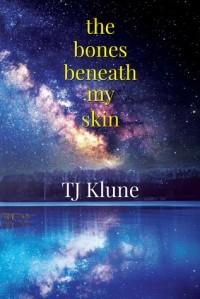 Ти Джей Клун - The Bones Beneath My Skin
