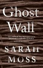 Sarah Moss - Ghost Wall