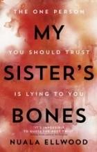 Nuala Ellwood - My Sister's Bones