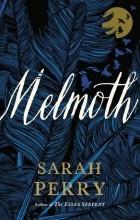 Сара Перри - Melmoth