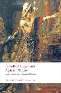Joris-Karl Huysmans - Against Nature