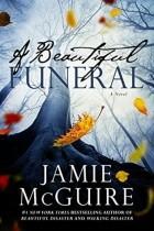 Jamie McGuire - A Beautiful Funeral