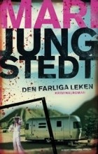 Мари Юнгстедт - Den farliga leken