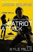 Кайл Миллс - The Patriot Attack