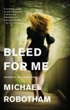 Майкл Роботэм - Bleed for Me