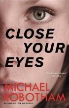 Майкл Роботэм - Close Your Eyes